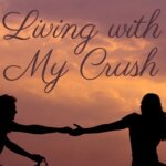 Living with My Crush (Chapters 1.1- 3.1)